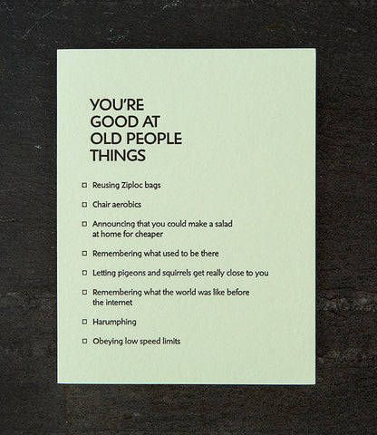 Greeting Card - You're Good At Old People Things