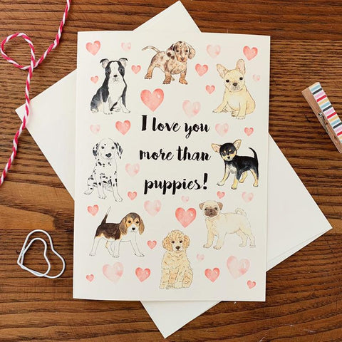 Card - I Love You More Than Puppies