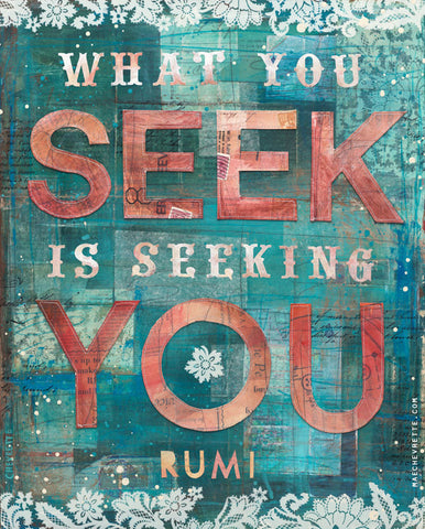 Art Print - What You Seek is Seeking You