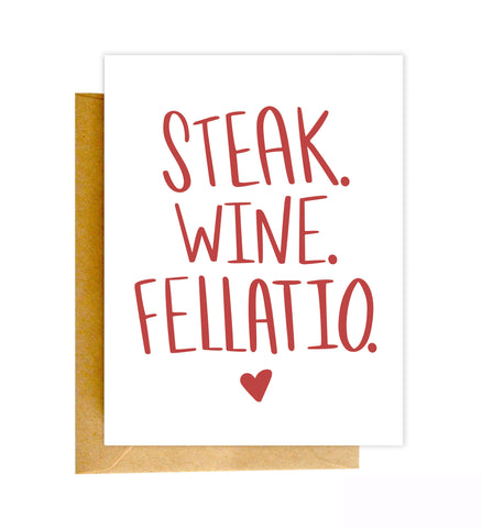 Funny Valentine's Day Card - Steak. Wine. Fellatio.
