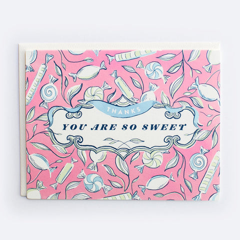 Greeting Card - Thanks, You Are So Sweet