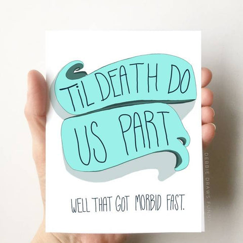 Funny Wedding Card - Till Death Do Us Part