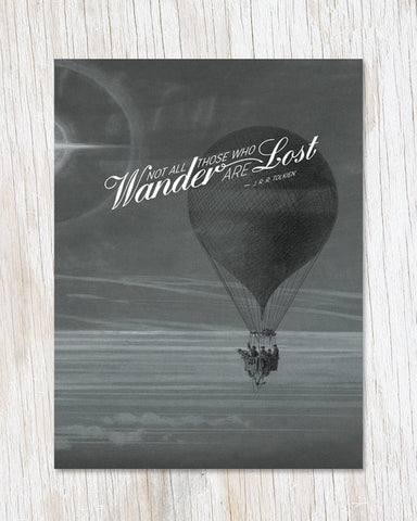 Greeting Card - Not All Who Wander Are Lost