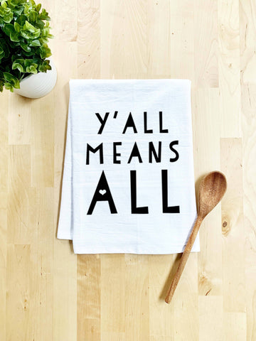 Kitchen Towel - Y'all Means All