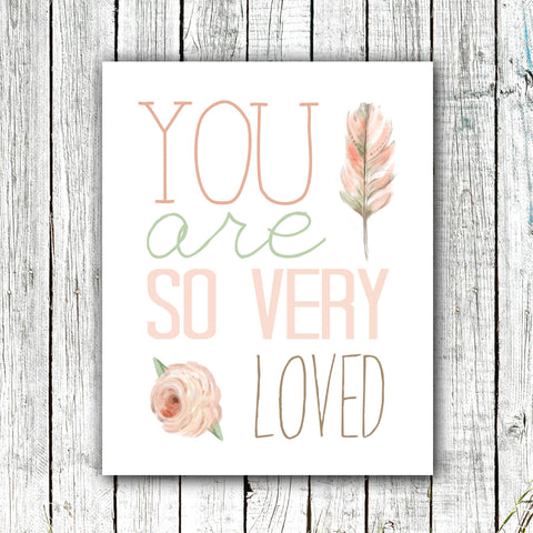 Art Print - You Are So Very Loved