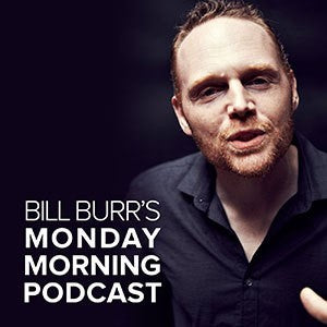 bill burr monday podcast