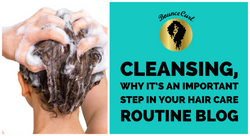 Cleansing, Why It's an Important Step in Your Hair Care Routine