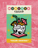 "Modster Squad ""Killer Cocktail"" ENAMEL PIN"