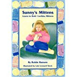 Sunny's Mittens: Learn to Knit, Lovikka Mittens