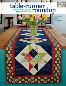 Table-Runner Roundup 13 Quilted Projects to Spice up Your Table