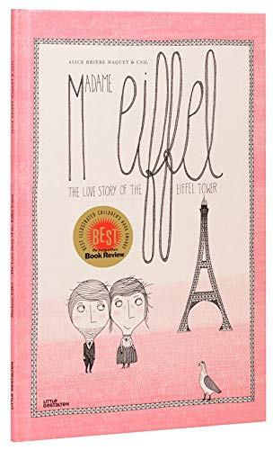 Madame Eiffel- A Love Story of the Eiffel Tower by Alice Briere Haquet & Csil