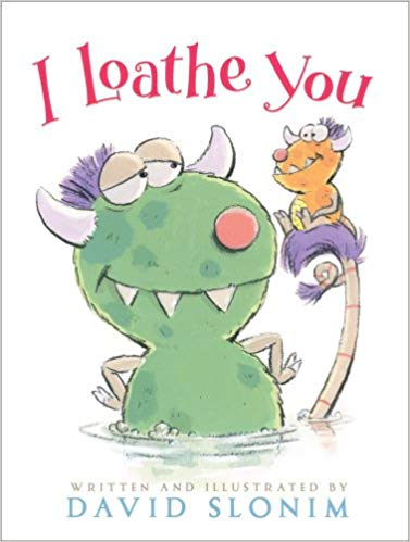 I Loathe You by: David Slonim