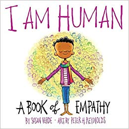 I Am Human : A Book of Empathy by: Susan Verde