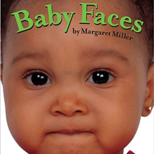 Baby Faces Book by: Margaret Miller