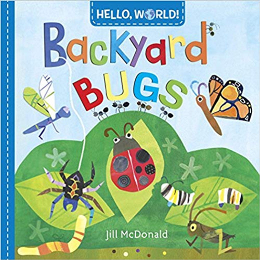 Hello, World! Backyard Bugs Book By: Jill McDonald