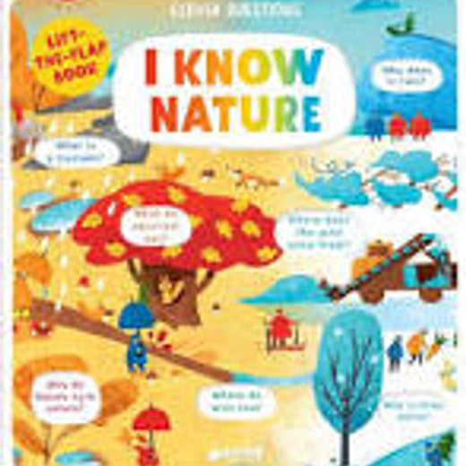 I know Nature: Lift the Flap Book