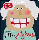 Never Feed a Queen a Jellybean