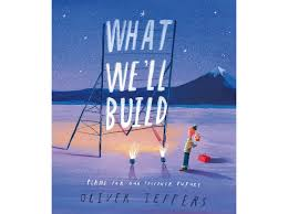 What We'll Build - Plans For Our Future Together - Oliver Jeffers