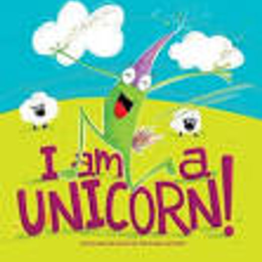 I am a Unicorn By Michaela Schuett