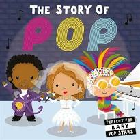 The Story of Pop (PERFECT FOR BABY POP STARS)