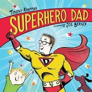 Superhero Dad by:Timothy Knapman