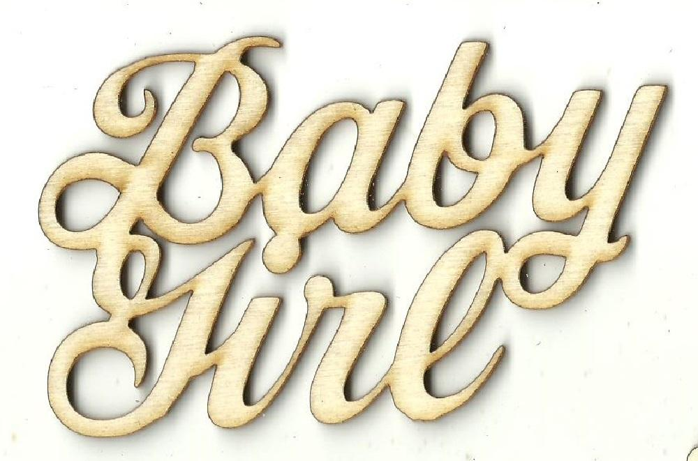 Baby Girl - Laser Cut Wood Shape Bby46 Craft Supply
