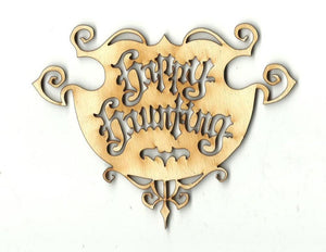 Happy Haunting Sign - Laser Cut Wood Shape Fal14 Craft Supply
