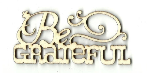 Be Grateful - Laser Cut Wood Shape Fal17 Craft Supply