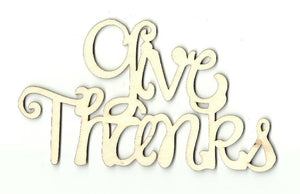 Give Thanks - Laser Cut Wood Shape Fal18 Craft Supply