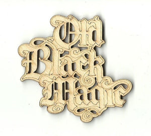 Old Black Magic - Laser Cut Wood Shape Fal45 Craft Supply
