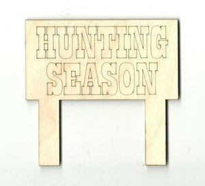 Hunting Season Sign - Laser Cut Wood Shape Hnt10 Craft Supply