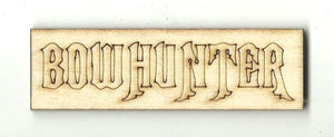 Bowhunter - Laser Cut Wood Shape Hnt20 Craft Supply