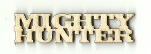 Mighty Hunter Sign - Laser Cut Wood Shape Hnt9 Craft Supply