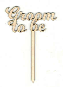 Groom To Be Cake Pick - Laser Cut Wood Shape Pic1 Craft Supply
