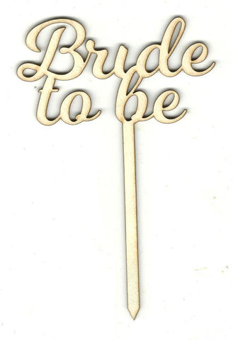 Bride To Be Cake Pick - Laser Cut Wood Shape Pic4 Craft Supply
