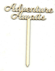 Adventure Awaits Cake Pick - Laser Cut Wood Shape Pic6 Craft Supply