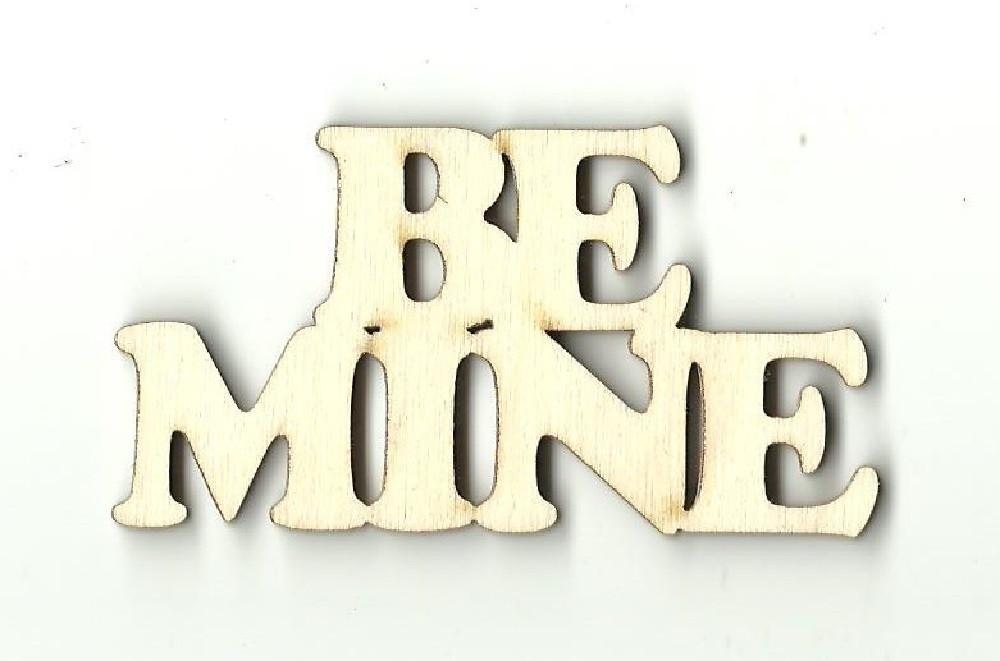 Be Mine - Laser Cut Wood Shape Val17 Craft Supply