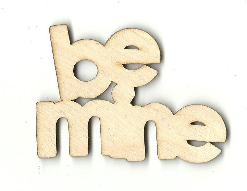 Be Mine - Laser Cut Wood Shape Val22 Craft Supply