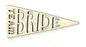 Team Bride Banner Flag - Laser Cut Wood Shape Wdg4 Craft Supply
