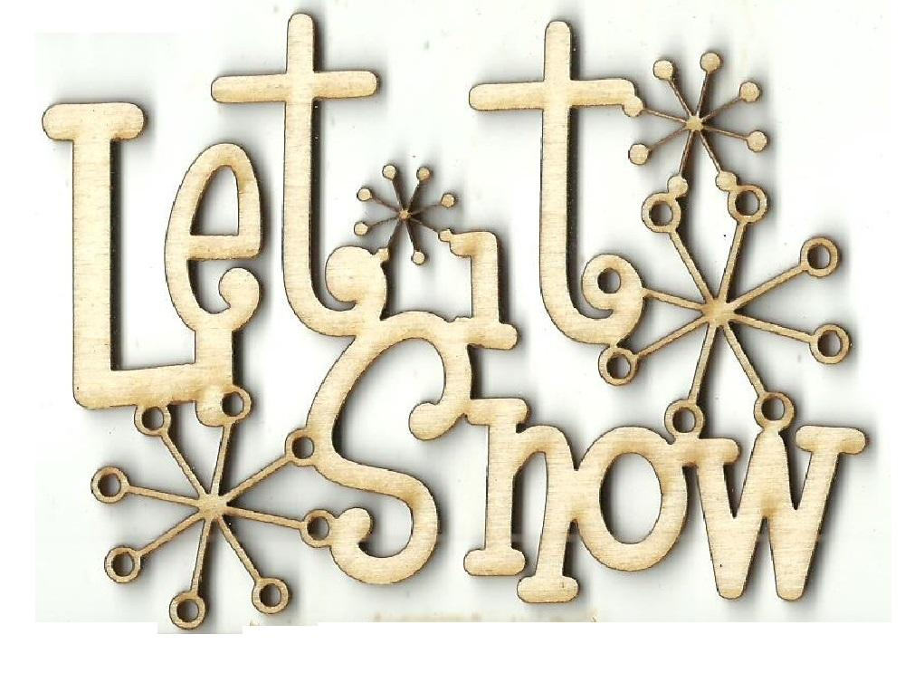 Let It Snow - Laser Cut Wood Shape Wrd119 Craft Supply