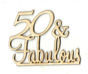 50 & Fabulous - Laser Cut Wood Shape Wrd123 Craft Supply