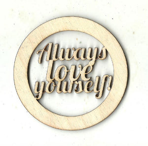 Always Love Yourself - Laser Cut Wood Shape WRD125