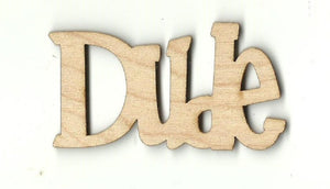 Dude - Laser Cut Wood Shape Wrd16 Craft Supply