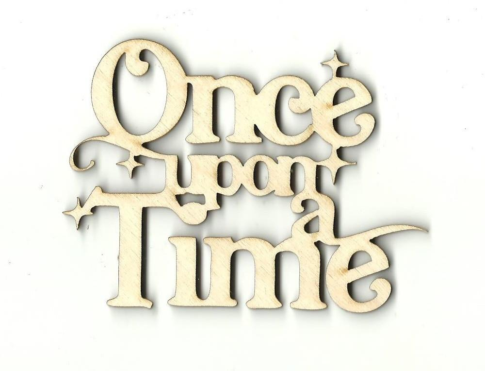 Once Upon A Time - Laser Cut Wood Shape Wrd69 Craft Supply
