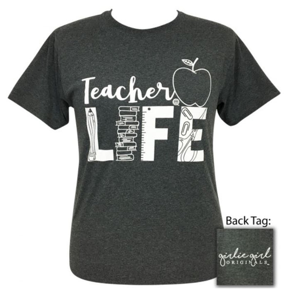 "Girlie Girl Originals ""Teacher Life"" T-shirt"