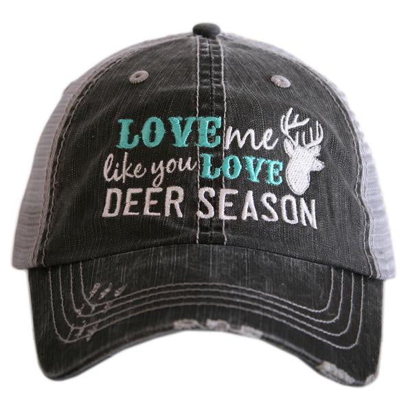 Katydid Love Me Like You Love Deer Season Trucker Hat - 2 Color Choices