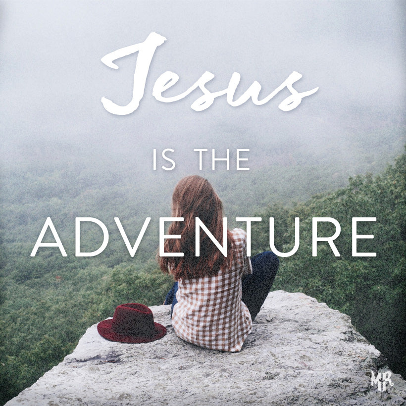 Jesus Is The Adventure— Comfy Christian Clothing from MercyRoadApparel.com