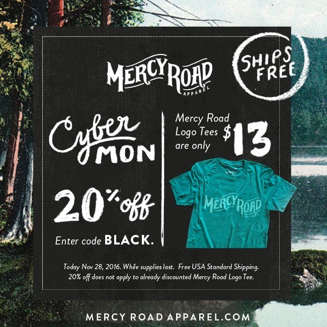 Cyber Monday Sale Mercy Road Apparel $13 Tees + 20% OFF with code BLACK Nov 28,2016 only!