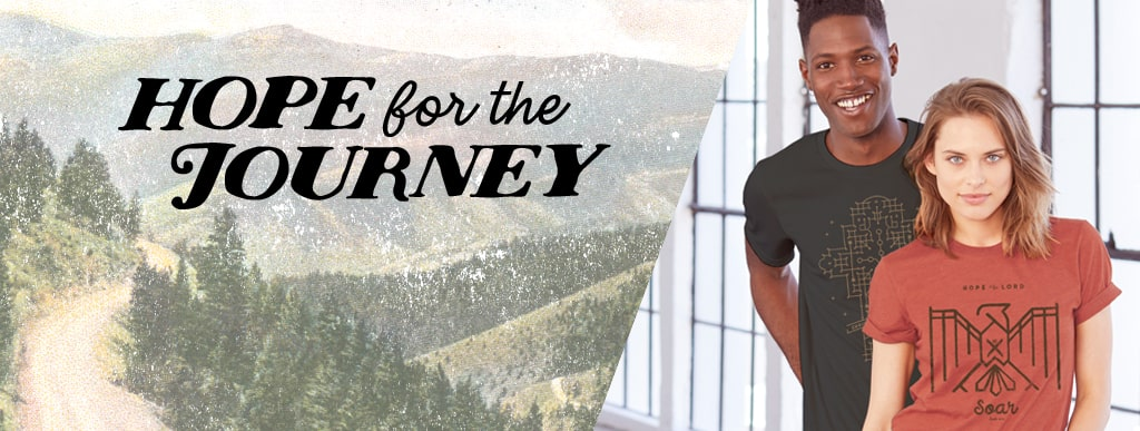Christian T-Shirts | Hope for the Journey