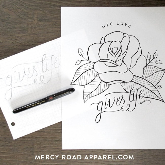His Love Gives Life Hand Lettering. Rose Shirt Coming soon